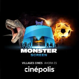 MONSTER SCREEN - Village Cines: Entrada para todos los días